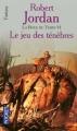 Couverture La Roue du Temps, tome 06 : Le Jeu des ténèbres Editions Pocket 2004