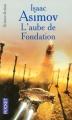 Couverture Fondation, tome 2 : L'Aube de Fondation Editions Pocket (Science-fiction) 2005