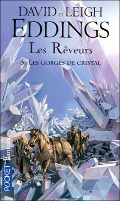 Couverture Les Rêveurs, tome 3 : Les Gorges de cristal