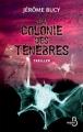 Couverture La colonie des ténébres Editions Belfond 2010