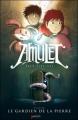 Couverture Amulet, tome 1 : Le gardien de la pierre Editions Akileos 2008