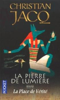 Couverture La Pierre de lumière, tome 4 : La Place de vérité