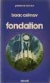 Couverture Fondation, tome 3 : Le Cycle de Fondation, partie 1 : Fondation Editions Denoël (Présence du futur) 1978