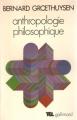 Couverture Anthropologie philosophique Editions Gallimard  (Tel) 1980