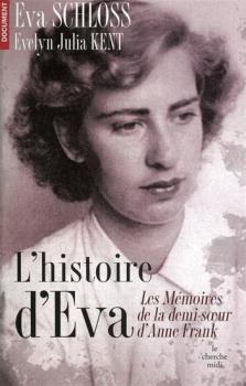 Couverture L'histoire d'Eva : Le récit d'une rescapée par la demi-soeur par alliance d'Anne Frank