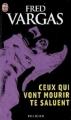 Couverture Ceux qui vont mourir te saluent Editions J'ai Lu (Policier) 1994