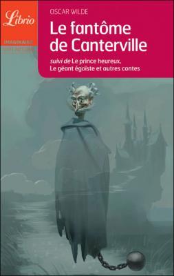 Couverture Le Fantôme de Canterville, suivi de Le Prince heureux, Le Géant égoïste et autres contes
