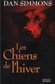 Couverture Les Chiens de l'hiver Editions du Rocher 2003