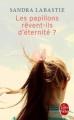 Couverture Les papillons rêvent-ils d'éternité ? Editions Le Livre de Poche 2015
