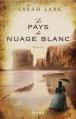 Couverture Gwyneira McKenzie, tome 1 : Le Pays du nuage blanc Editions L'Archipel 2013