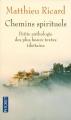Couverture Chemins spirituels , Petite anthologie des plus beaux textes tibétains Editions Pocket 2015