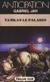 Couverture Tamkan le Paladin Editions Fleuve (Noir - Anticipation) 1981