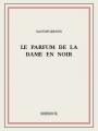 Couverture Le parfum de la dame en noir Editions Bibebook 2014