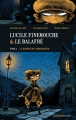 Couverture Lucile Finemouche et le Balafré, tome 1 : La Dimension chronogyre Editions Actes Sud (Junior) 2015