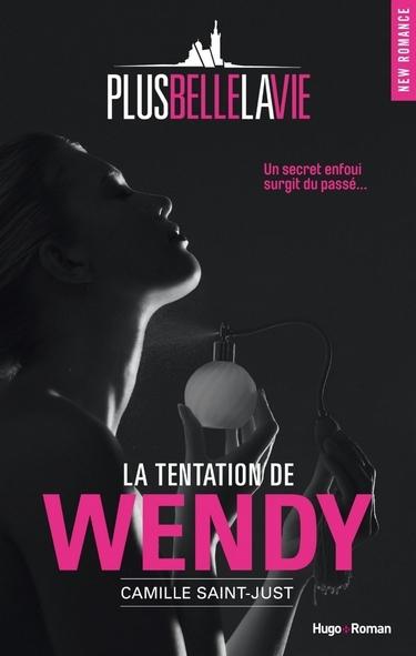 Couverture Plus belle la Vie, tome 1 : La tentation de Wendy