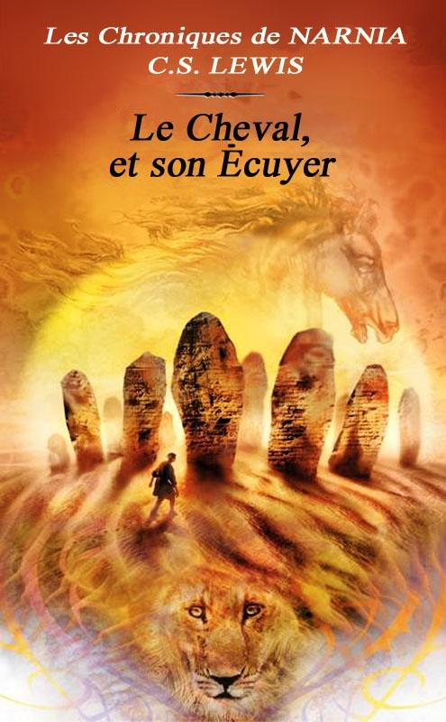 Couverture Les Chroniques de Narnia, tome 3 : Le Cheval et son écuyer