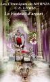 Couverture Les Chroniques de Narnia, tome 6 : Le Fauteuil d'argent Editions Gallimard  2009