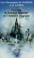 Couverture Les chroniques de Narnia, tome 2 : Le lion, la sorcière blanche et l'armoire magique Editions Gallimard  2009