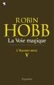 Couverture L'assassin royal, tome 05 : La voie magique Editions Pygmalion 2011