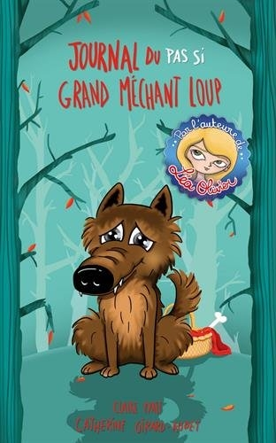 Couverture L'envers des contes de fées, tome 2 : Confessions du (pas si) Grand Méchant Loup / Journal du pas si grand Méchant Loup