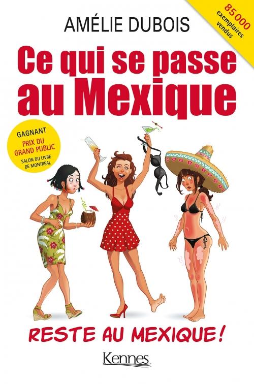 Couverture Ce qui se passe au Mexique reste au Mexique !