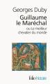 Couverture Guillaume le Maréchal ou le meilleur chevalier du monde Editions Folio  (Histoire) 2000