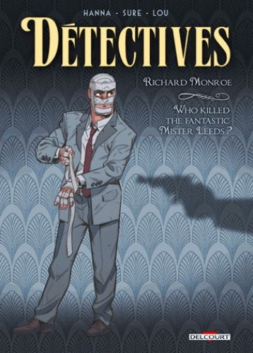 Couverture Détectives, tome 2 : Richard Monroe, Who killed the fantastic mister Leeds ?
