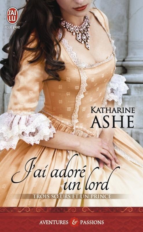 Couverture Trois soeurs et un prince, tome 2 : J'ai adoré un lord