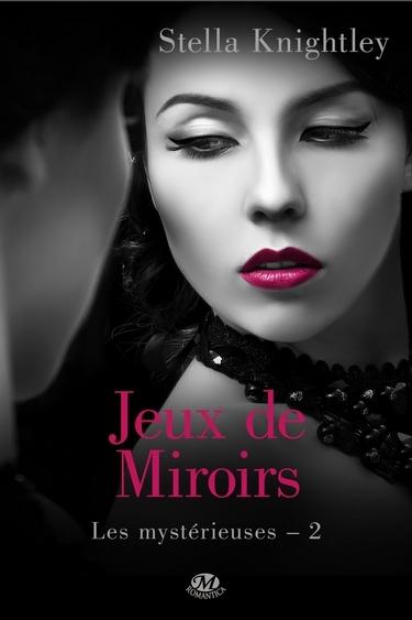 Couverture Les mystérieuses, tome 2 : Jeux de miroirs