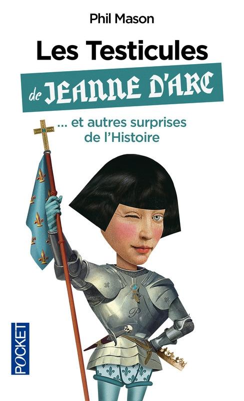 Couverture Les testicules de Jeanne d'Arc et autres surprises de l'histoire