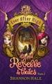 Couverture Ever After High, tome 2 : La plus rebelle de toutes Editions Hachette 2014