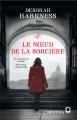 Couverture Le Livre perdu des sortilèges, tome 3 : Le Noeud de la sorcière Editions Calmann-Lévy (Orbit) 2014