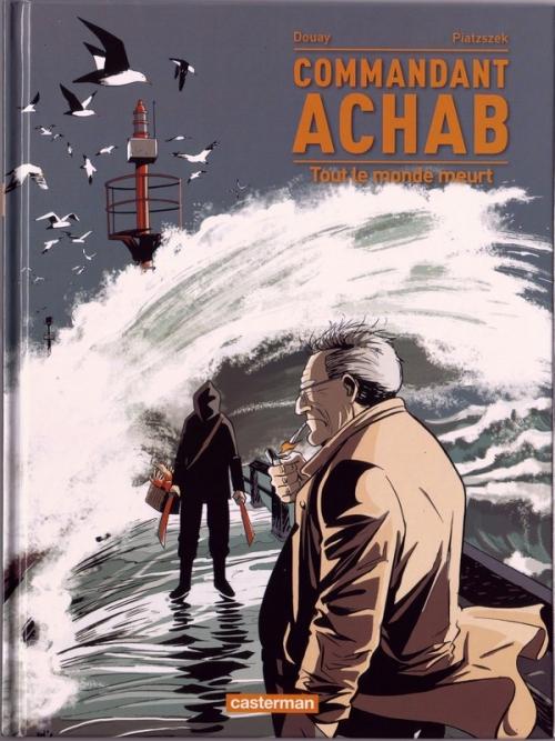 Couverture Commandant Achab, tome 4 : Tout le monde meurt