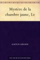 Couverture Le mystère de la chambre jaune Editions Une oeuvre du domaine public 2013