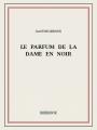 Couverture Le parfum de la dame en noir Editions Bibebook 2015