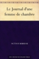 Couverture Journal d'une femme de chambre Editions Une oeuvre du domaine public 2008