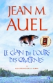 Couverture Les enfants de la terre, tome 1 : Ayla, l'enfant de la terre / Le clan de l'ours des cavernes Editions Presses de la Cité 2011