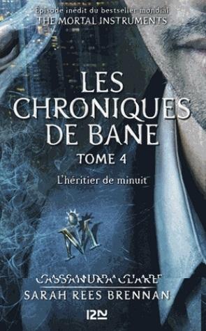 Couverture La Cité des Ténèbres / The Mortal Instruments : Les chroniques de Bane, tome 04 : L'héritier de minuit