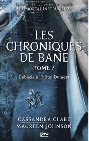 Couverture La Cité des Ténèbres / The Mortal Instruments : Les chroniques de Bane, tome 07 :  Débâcle à l'hôtel Dumort