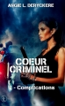 Couverture Coeur criminel, tome 2 : Complications Editions Sharon Kena 2015