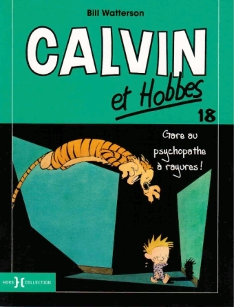 Couverture Calvin et Hobbes, tome 18 : Gare au psychopathe à rayures !