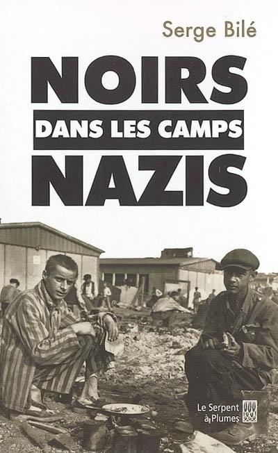 Couverture Noirs dans les camps nazis