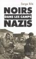 Couverture Noirs dans les camps nazis Editions du Rocher 2005