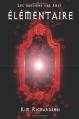Couverture Les Gardiens des Âmes, tome 2 : Élémentaire Editions Autoédité 2012