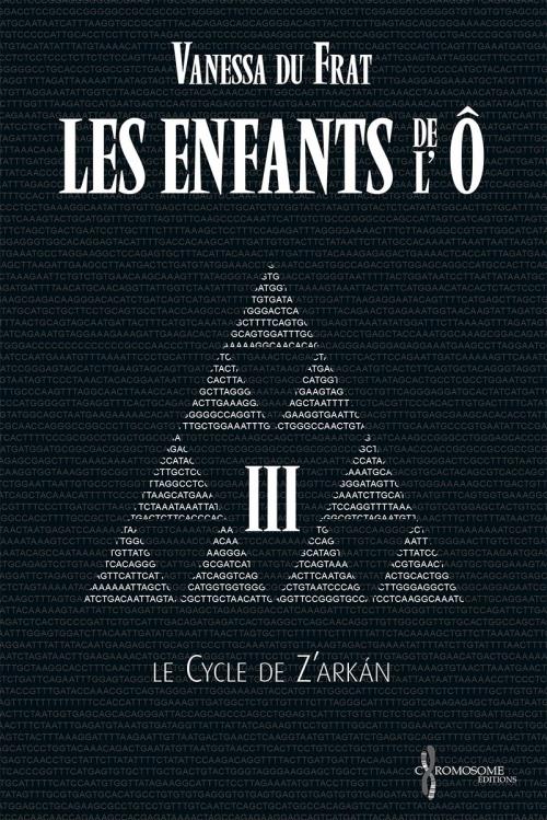 Couverture Les Enfants de l'Ô, cycle 1 : Le cycle de Z'arkán, tome 3