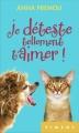 Couverture Je déteste tellement t'aimer ! Editions France Loisirs (Piment) 2015