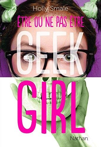 Couverture Etre ou ne pas être Geek Girl