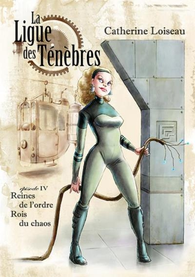 Couverture La ligue des ténèbres, tome 04 : Reines de l'ordre, rois du chaos