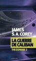 Couverture The expanse, tome 2 : La guerre de Caliban Editions Actes Sud (Exofictions) 2015