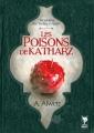 Couverture Les Chroniques de la Terre d'Airain, tome 1 : Les Poisons de Katharz Editions Bad Wolf 2015